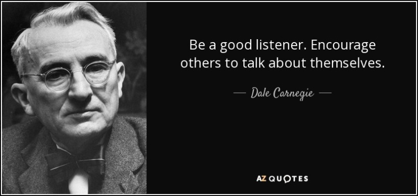quote-be-a-good-listener-encourage-others-to-talk-about-themselves-dale-carnegie-82-31-14.jpg